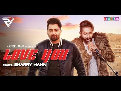 LOVE YOU (Official video ) | Sharry Maan |...