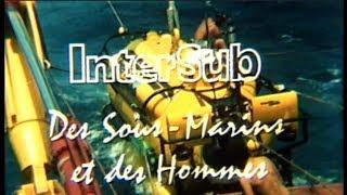 """""""Intersub, des sous-marins et des hommes"""" - Paul Carpita, 1977"""