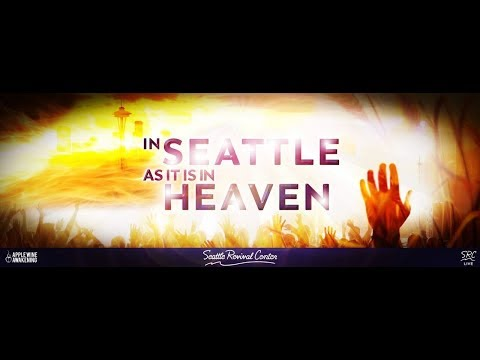 Richard Gordon & Bethel SSM Students | In Seattle As It Is In Heaven Conference | Night 3 | 4/ 7 /18