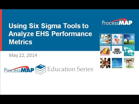 Webinar - Using Six Sigma Tools to Analyze EHS Performance Metrics