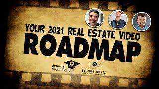 Your 2021 Real Estate Video Roadmap