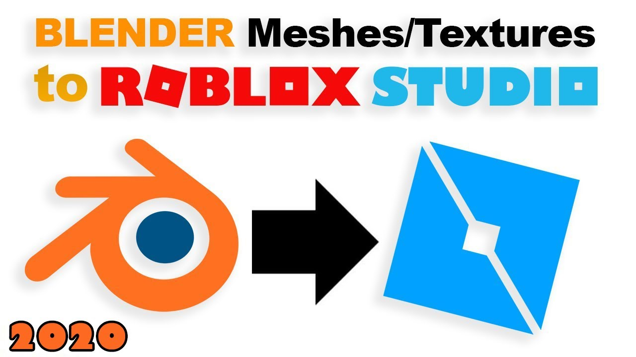 How To Use Blender For Roblox 2020 How To Export Blender Meshes And Textures Into Roblox Studio 2020 Youtube