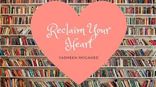 Review: Reclaim Your Heart by Yasmeen Mogahed