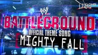 "WWE Battleground 2013 Official Theme Song:""The Mighty Fall"" [iTunes] + Download Link"