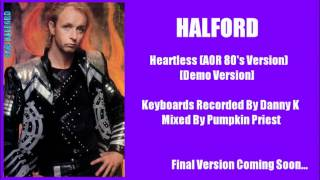 Halford - Heartless (AOR 80's Version) [2012 Demo]
