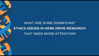 What are some significant ethics issues in gene drive research that need more attention?