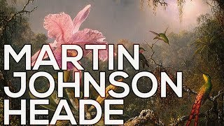 Martin Johnson Heade: A collection of 284 paintings (HD)
