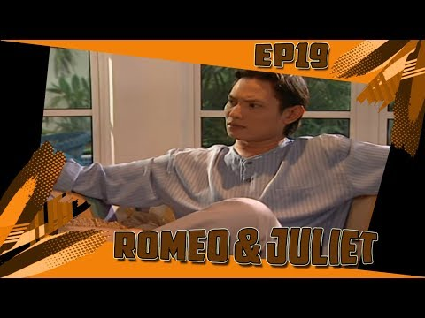 Romeo & Juliet | Episod 19