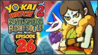 Yo-Kai Watch 2 Bony Spirits / Fleshy Souls - Episode 26 | Toadal Dude! [English 100% Walkthrough]
