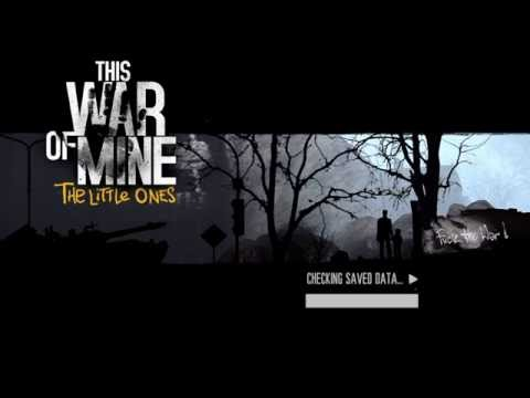War is no game!!!!The War of Mine:The Little Ones #1 |