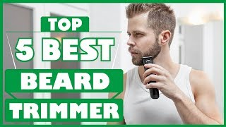 ✅ Beard Trimmers: Best Beard Trimmer 2019 | Top Rated Beard Trimmer Reviews (Buying Guide)