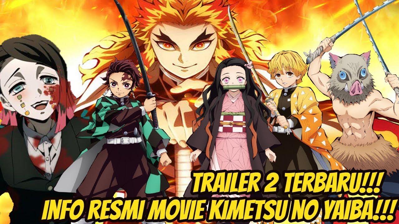 INFO RESMI PENAYANGAN MOVIE KIMETSU NO YAIBA!!! TRAILER 2 TERBARU MOVIE KIMETSU NO YAIBA!!! - YouTube