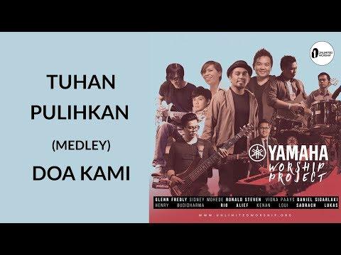 YWP Feat. Glenn Fredly & Sidney Mohede - Tuhan Pulihkan medley Doa Kami