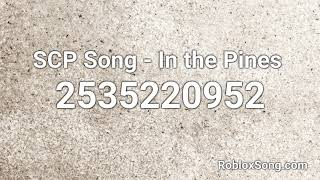 SCP Song - In the Pines  Roblox ID - Roblox Music Code