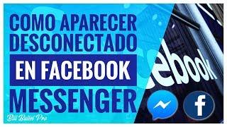 Como aparecer desconectado en facebook messenger / BILL BULLET PRO
