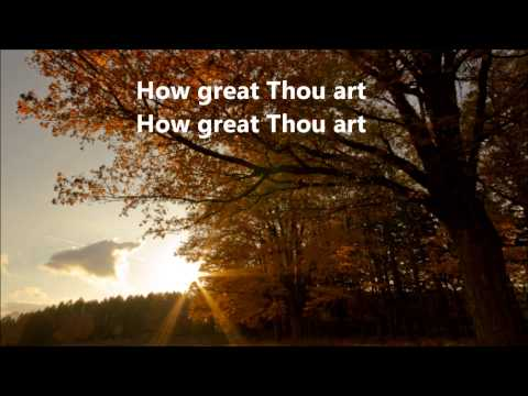 How Great Thou Art  - Paul Baloche (Live) Lyrics