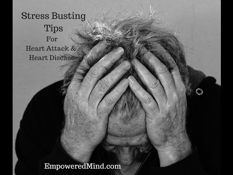 Heart Attack & Heart Disease:  Busting Stress