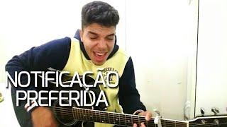 Baixar Notificação Preferida - Zé Neto e Cristiano (Cover Ricardo Galvão)