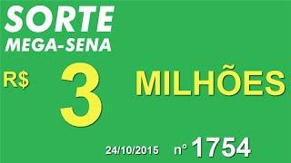 PALPITE MEGA SENA - 1754 - 24/10/2015 - sábado - SorteMegaSena RESULTADO
