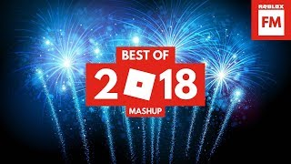 Best Of 2018 Mashup | Roblox FM