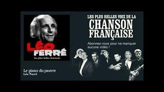 Léo Ferré - Le piano du pauvre - Chanson française