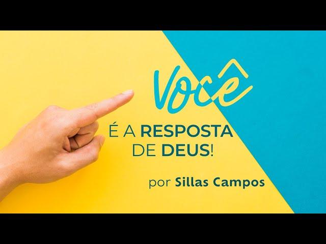 Você é a resposta de Deus por Sillas Campos