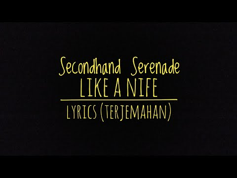 Like A Knife (A Naked Twist In My Story Version) - Secondhand Serenade - Lyrics (Terjemahan)