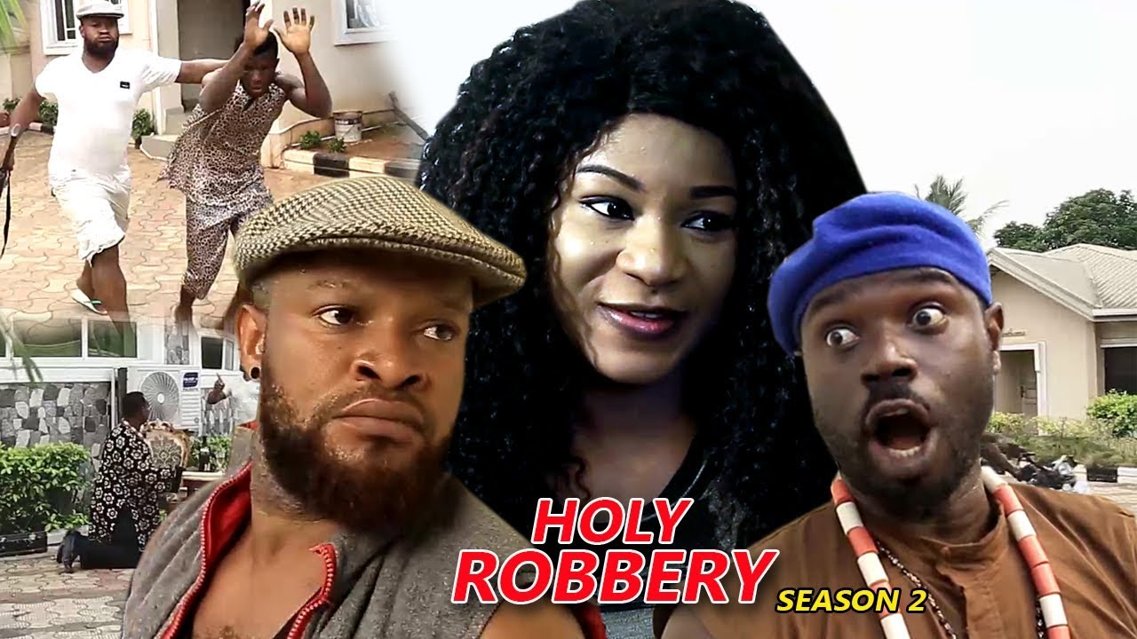 Download Holy Robbery Season 2 - 2018 Latest Nigerian Nollywood Movie Full HD