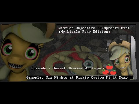 Six Night at Pinkie/DEMO Custom Night (Objective Jumpscare Hunt) Ep 2 Sunset Shimmer???