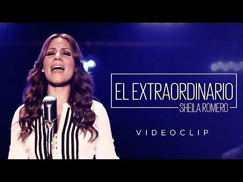 SHEILA ROMERO - EL EXTRAORDINARIO (Videoclip oficial)