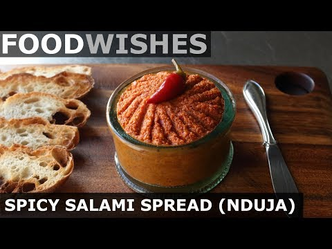 Spicy Salami Spread (Nduja) - Food Wishes