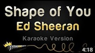 Ed Sheeran Shape Of You Karaoke Version