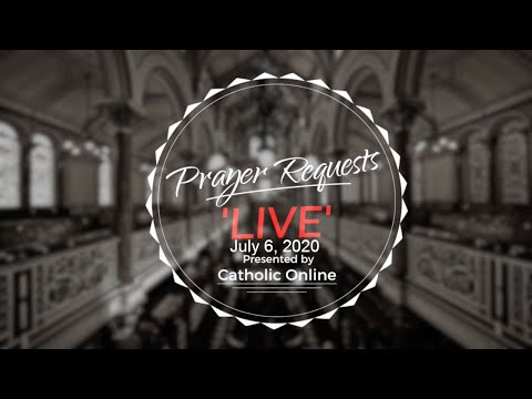 Prayer Requests Live for Monday, July 6th, 2020 HD