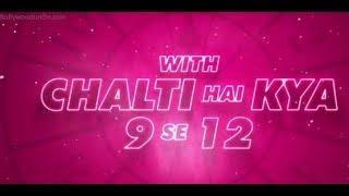 Best hd song chalti hai kya 9 se 12