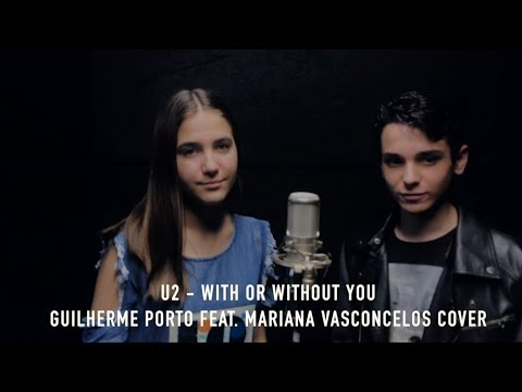 U2 - With Or Without You Guilherme Porto feat Mariana Vasconcelos cover