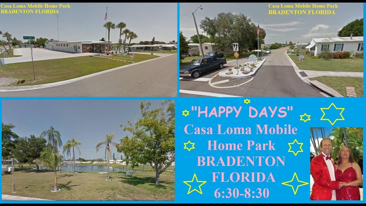HAPPY DAYS AT Casa Loma Mobile Home Park BRADENTON FLORIDA