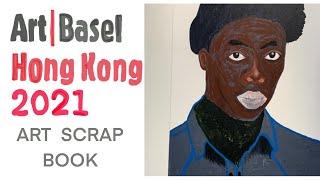 Art Basel Hong Kong 2021 | Art Scrap Book