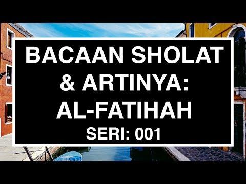 Bacaan Sholat Dan Artinya Al Fatihah Dan Artinya Seri 01