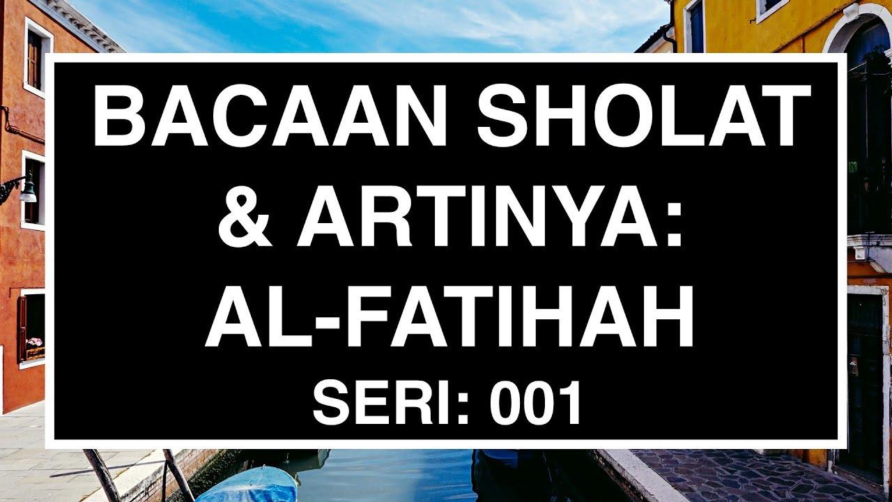 Bacaan Sholat Dan Artinya Al Fatihah Dan Artinya Seri 02