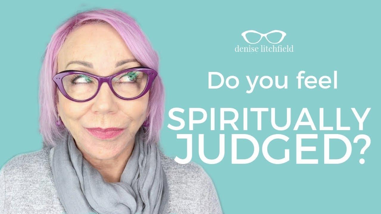 When you feel judged spiritually