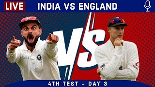 LIVE IND v ENG 4th Test Day 3 3rd Session Score & Hindi Commentary | Live cricket match today
