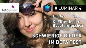 LUMINAR 4: Die neuen Portrait-Filter – Schwierige Bilder im Beta Test   KI in der Beautyretusche