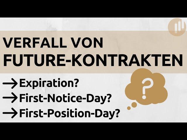 Wann verfällt mein Future-Kontrakt? - First-Notice-Day
