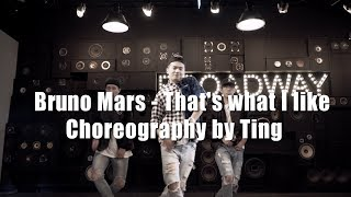 BRUNO MARS - That's What I Like Choreography By Ting
