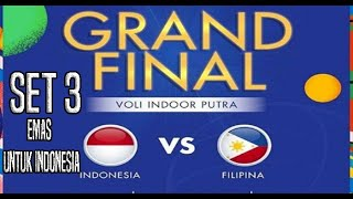 EMAS UNTUK INDONESIA FINAL INDONESIA VS FILIPINA SET 3 BOLA VOLLY PUTRA SEA GAMES 2019