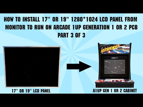 """ARCADE 1UP MOD: How To Install 17/19""""  LCD Panel From Monitor To Run On A1UP Gen 1/2 PCB -  PART 3 from Shaun Watson"""