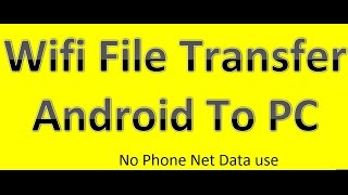 3 Free apps for wifi File Transfer between computer and Phone no data limits