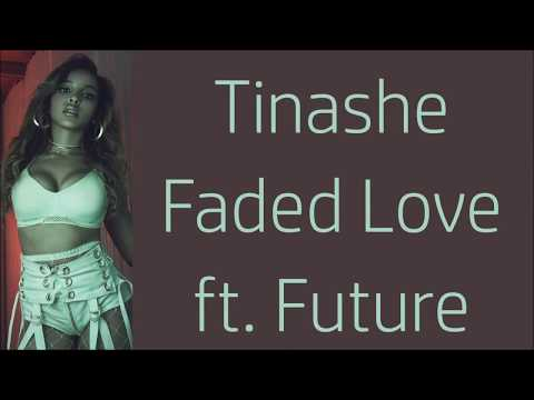 Tinashe ~ Faded Love ft. Future ~ Lyrics
