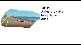 Roblox: Ultimate Driving | Police Patrol #032 | A somewhat boring streak ... | [Huski/English]