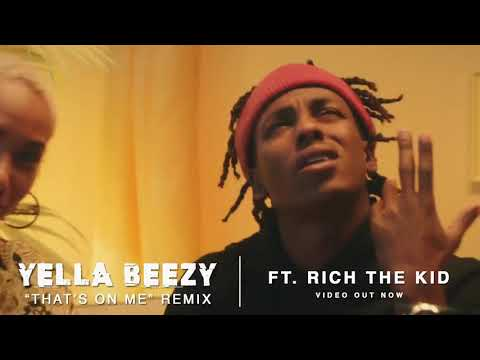"""Yella Beezy - That's On Me"""" Remix ft. Rich The Kid"""